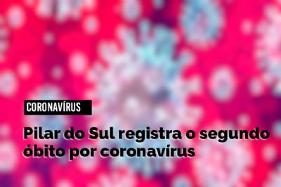 Pilar do Sul registra o segundo óbito por coronavírus